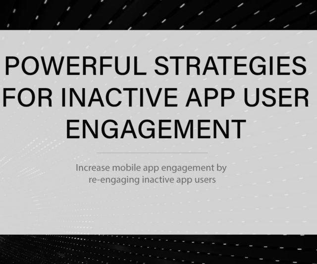 Powerful Strategies For Inactive App User Engagement